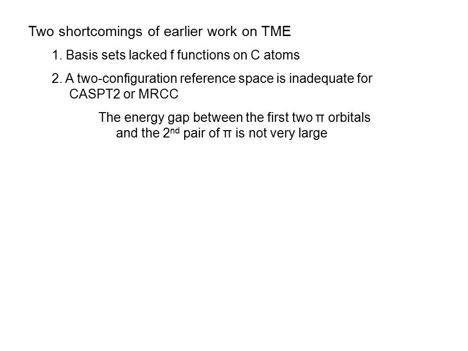 Two shortcomings of earlier work on TME 1.Basis sets lacked f functions on C atoms 2.
