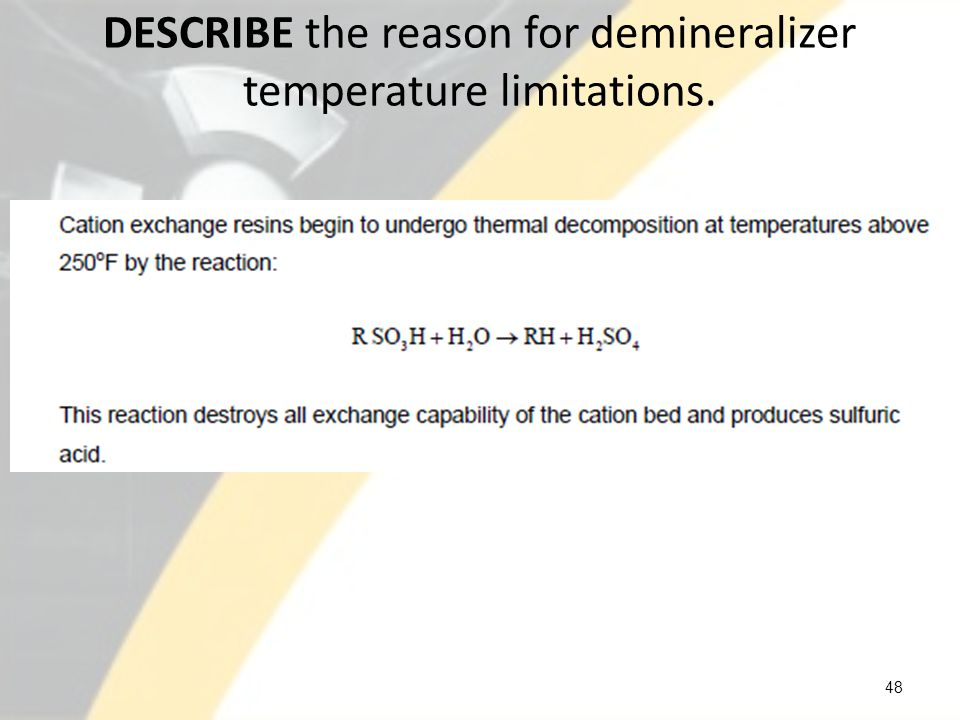 DESCRIBE the demineralizer characteristics that can cause a change in boron concentration.