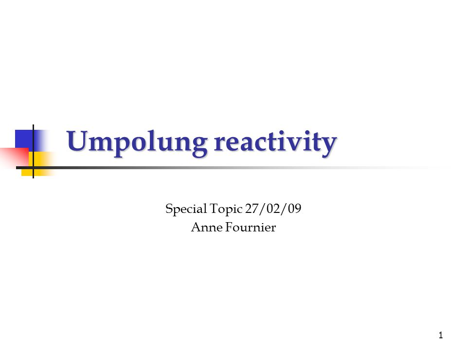1 Umpolung reactivity Special Topic 27/02/09 Anne Fournier