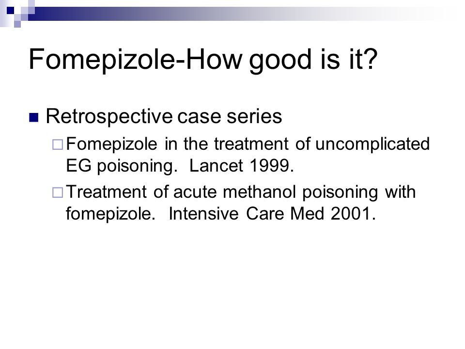 Fomepizole-How good is it.