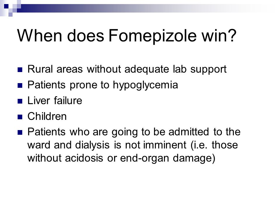 When does Fomepizole win.