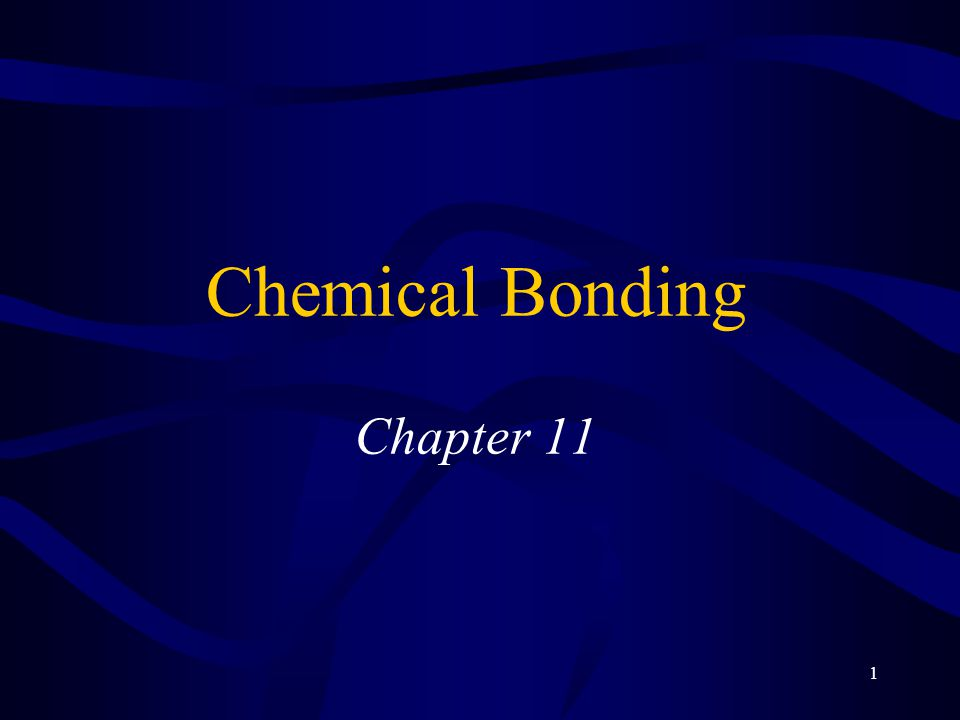 1 Chemical Bonding Chapter 11
