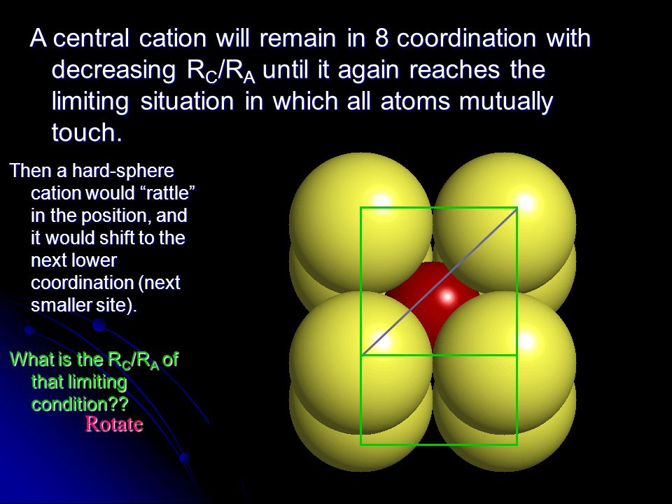 "Then a hard-sphere cation would ""rattle"" in the position, and it would shift to the next lower coordination (next smaller site). What is the R C /R A"