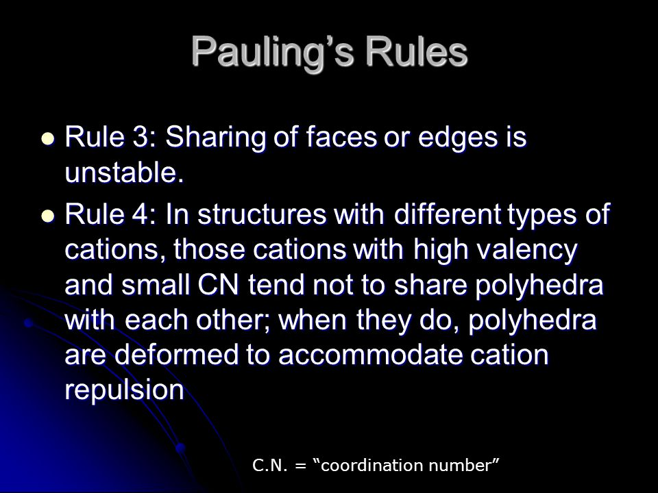 Rule 3: Sharing of faces or edges is unstable. Rule 3: Sharing of faces or edges is unstable. Rule 4: In structures with different types of cations, t
