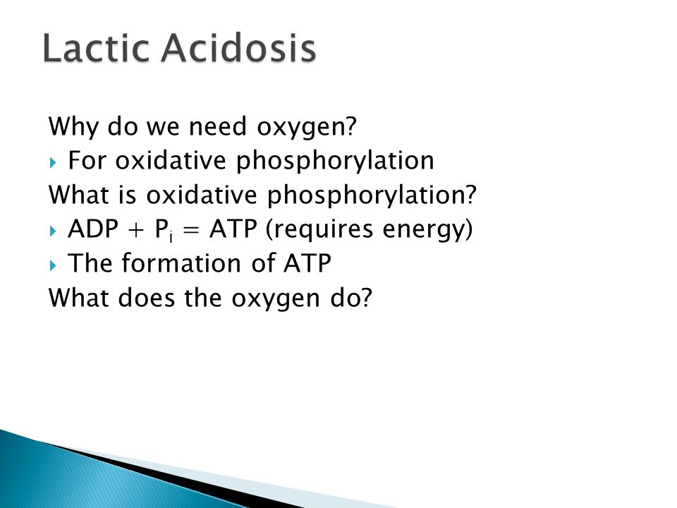 Lactic Acidosis Glycolysis: Glucose  Pyruvate  Acetyl CoA Kreb's: Acetyl CoA  NADH & FADH Electron transport chain (ETC) NADH & FADH  ATP