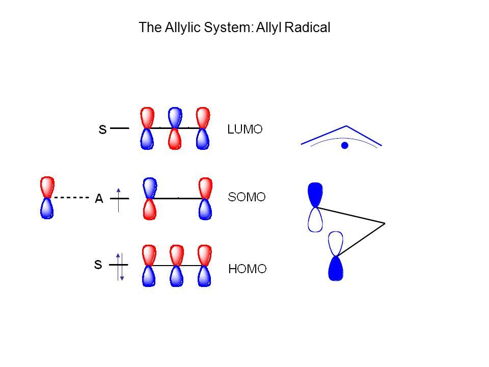 Allyl Radical The Allylic System: Allyl Radical