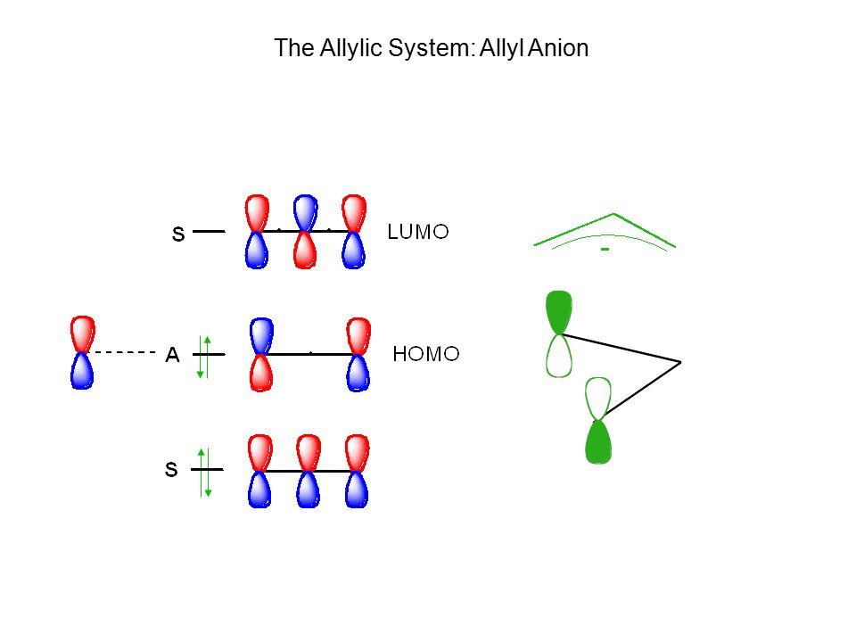 Allyl Anion The Allylic System: Allyl Anion