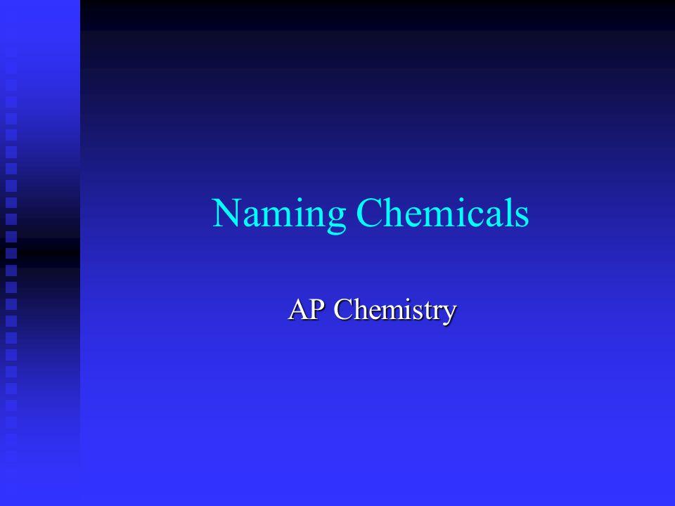 Naming Chemicals AP Chemistry