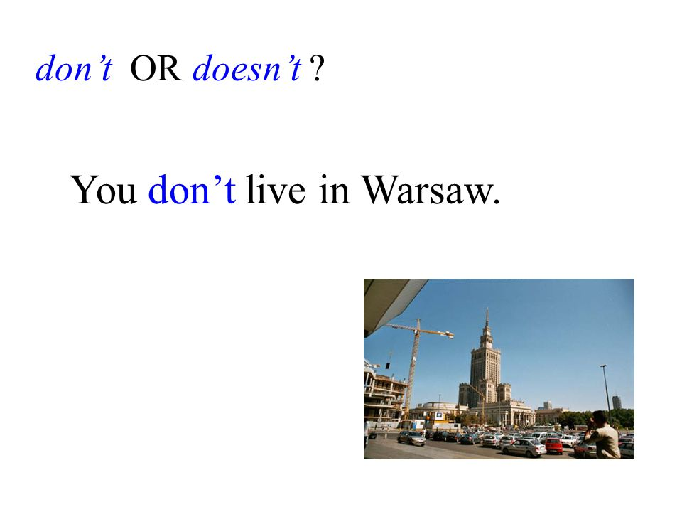 don't OR doesn't You don't live in Warsaw.