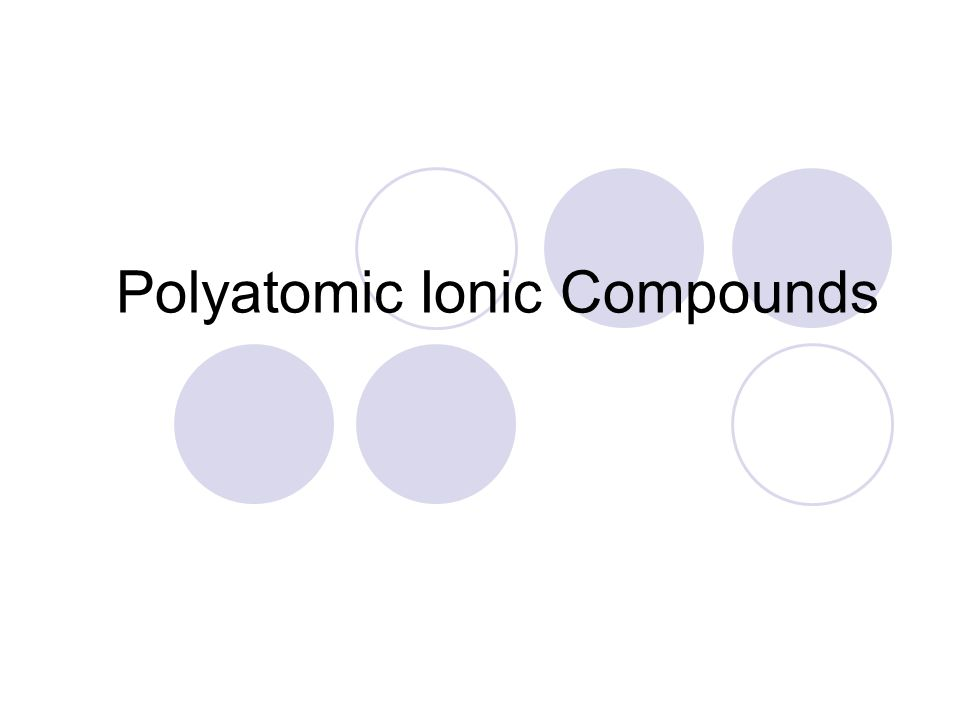 Polyatomic Ionic Compounds