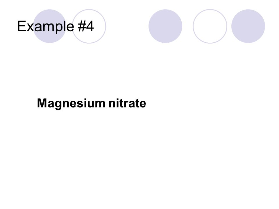 Example #4 Magnesium nitrate