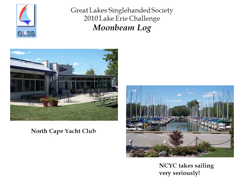 Great Lakes Singlehanded Society 2010 Lake Erie Challenge Moonbeam Log North Cape Yacht Club NCYC takes sailing very seriously!