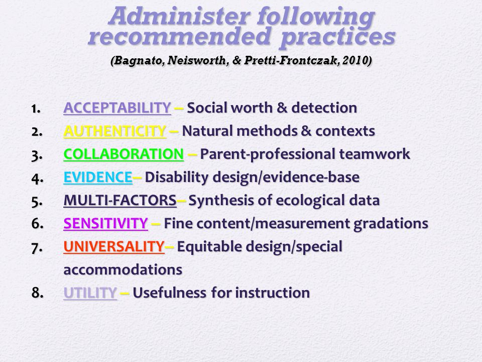 Characteristics of High Quality Curriculum Based Assessments Technical adequacy Functional goals Multiple domains Diversity of learners (age and ability) Yields quantitative AND qualitative information Multiple methods Family involvement 12