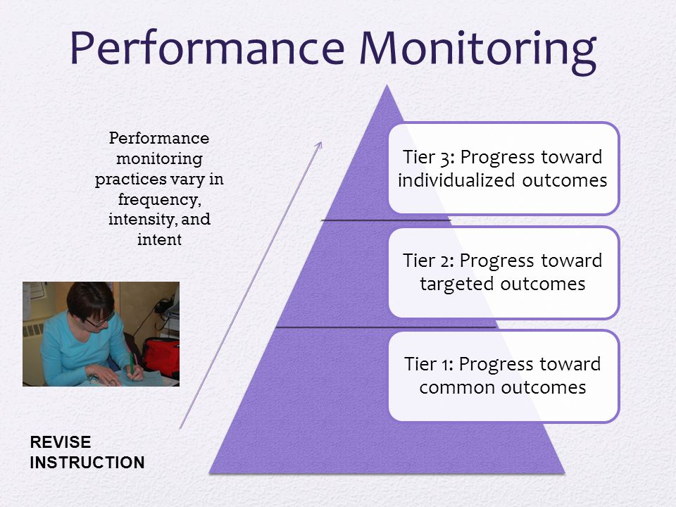 Issues: Performance Monitoring Match between instruction tier and performance tier Amount of data collected is different depending on tier Methods differ for each tier