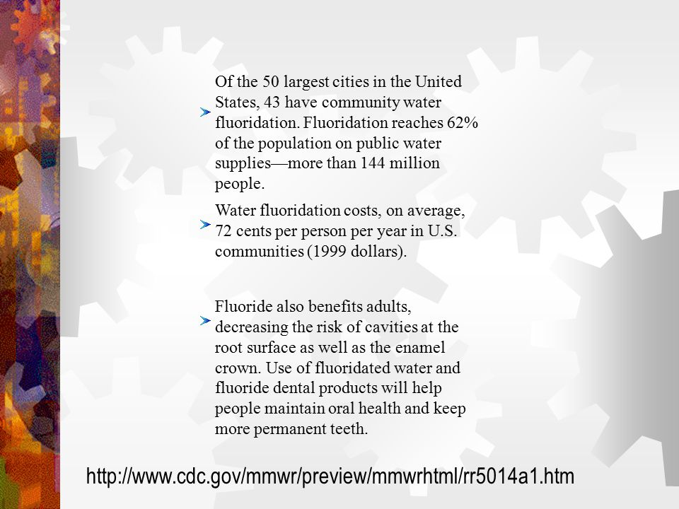 Of the 50 largest cities in the United States, 43 have community water fluoridation.