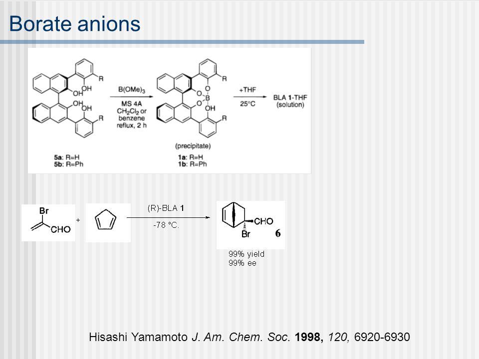 Borate anions Hisashi Yamamoto J. Am. Chem. Soc. 1998, 120, 6920-6930