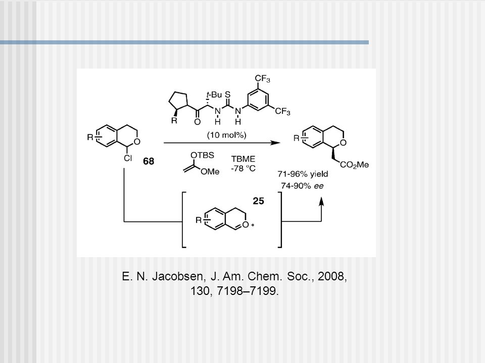 E. N. Jacobsen, J. Am. Chem. Soc., 2008, 130, 7198–7199.