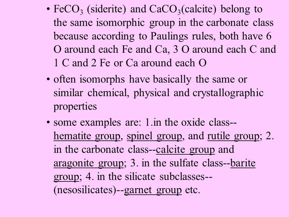 silicate subclasses--based on linkage structure of the silica tetrahedra neso-, soro-, cyclo-, ino-, phylo-, tecto- silicates) Mineral Groups classes or subclasses can be divided based on atomic structure and similar chemistry--examples are isomorphic (isostructural) groups or polymorphic groups 1.