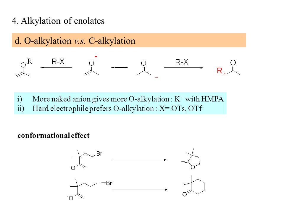4. Alkylation of enolates d. O-alkylation v.s.