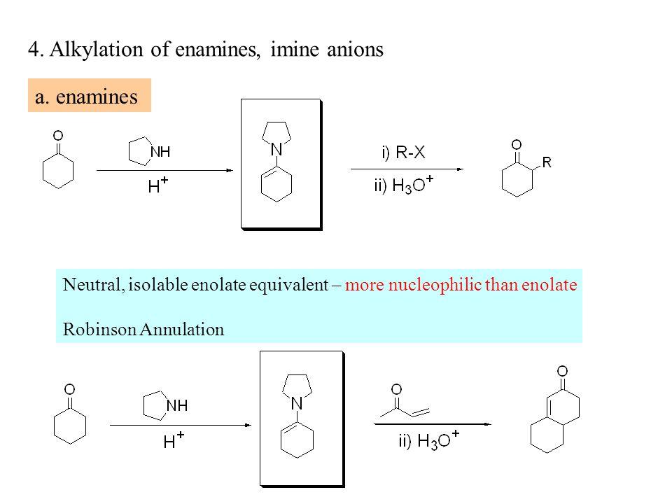 4. Alkylation of enamines, imine anions a.