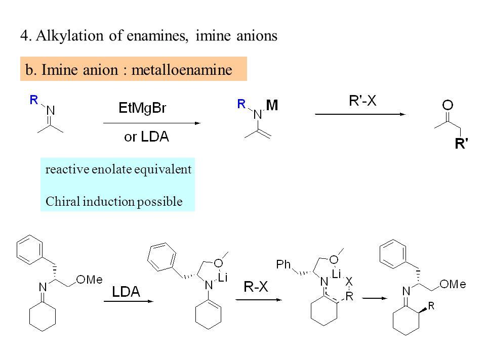 4. Alkylation of enamines, imine anions b.