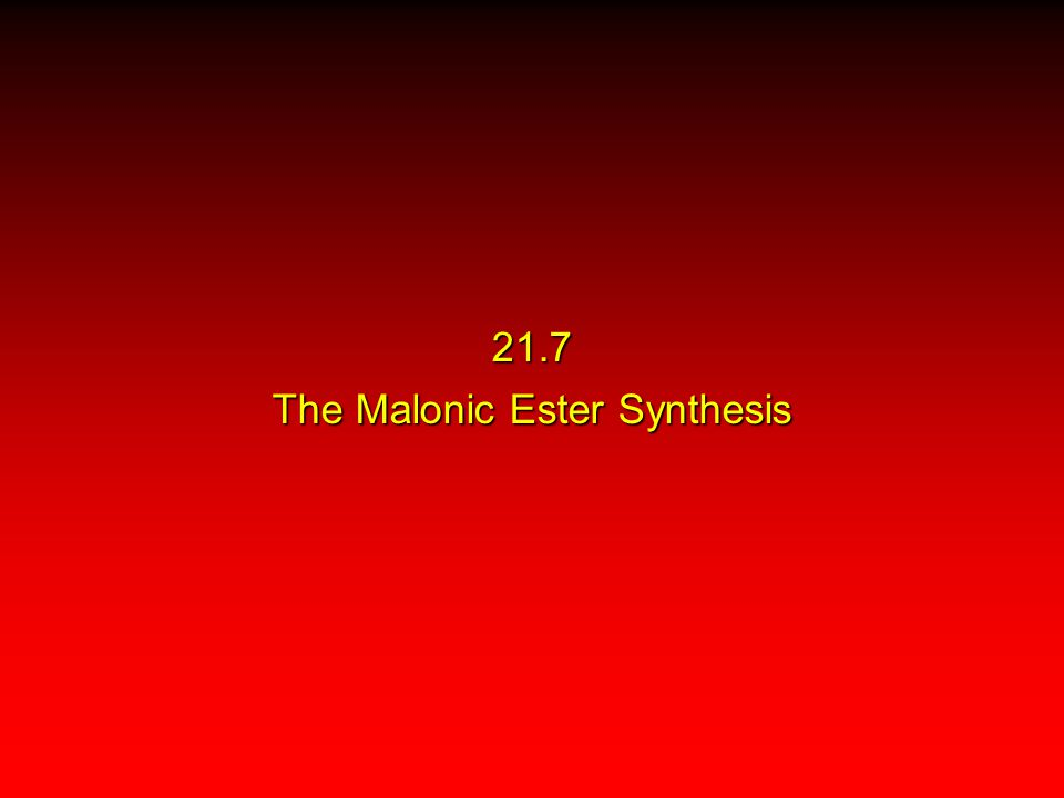 21.7 The Malonic Ester Synthesis