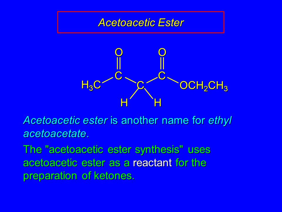 Acetoacetic Ester Acetoacetic ester is another name for ethyl acetoacetate. The