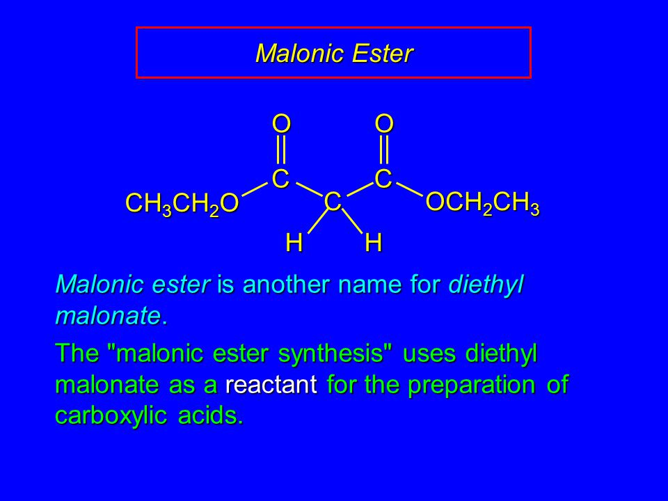 Malonic Ester Malonic ester is another name for diethyl malonate.