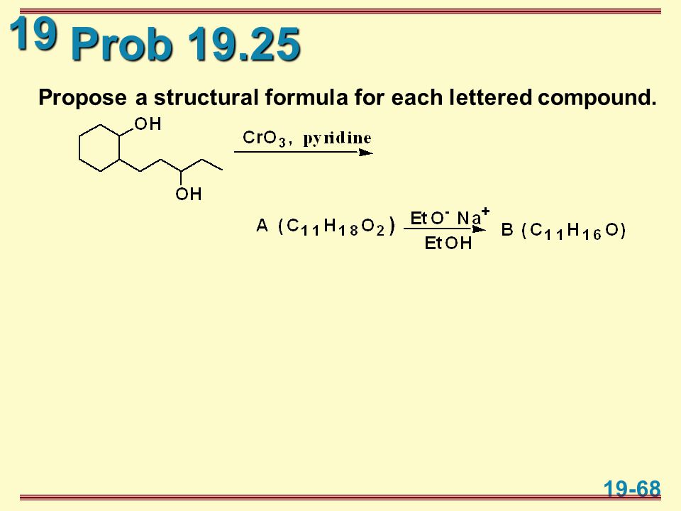 19 19-68 Prob 19.25 Propose a structural formula for each lettered compound.