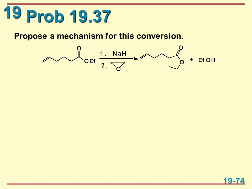 19 19-74 Prob 19.37 Propose a mechanism for this conversion.