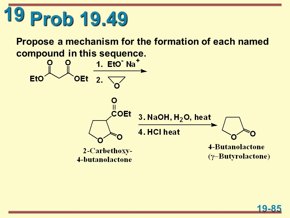 19 19-85 Prob 19.49 Propose a mechanism for the formation of each named compound in this sequence.