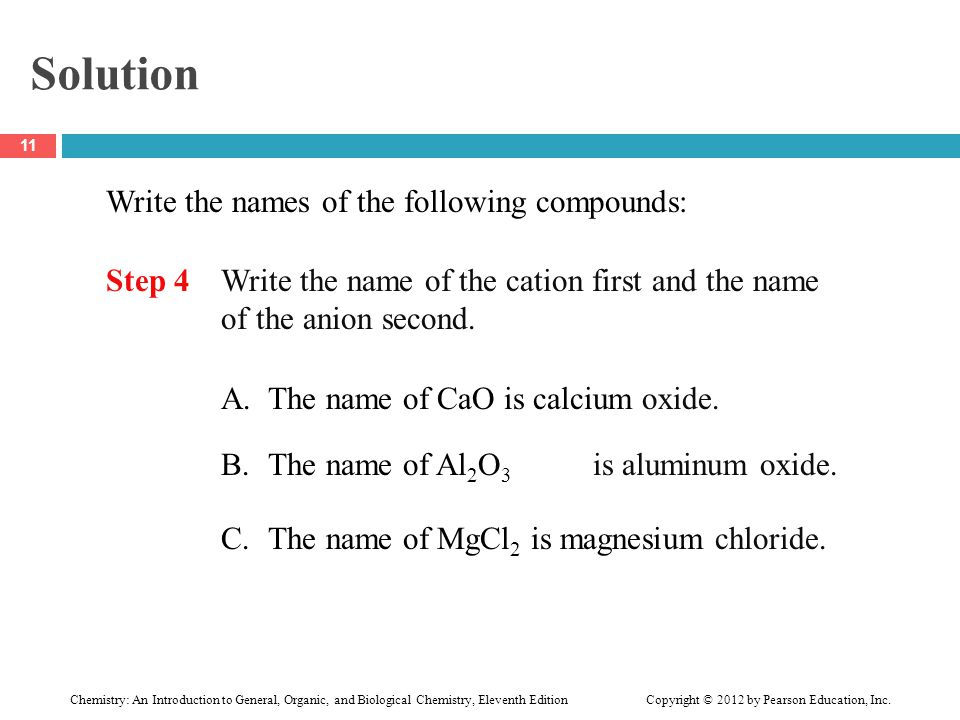 Solution Write the names of the following compounds: Step 4 Write the name of the cation first and the name of the anion second. A.The name of CaO is