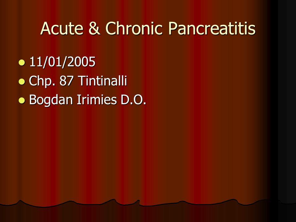 Acute & Chronic Pancreatitis 11/01/2005 11/01/2005 Chp.