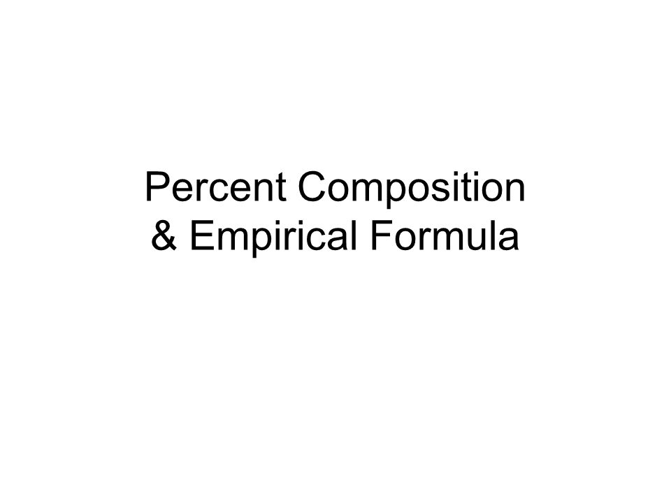 Percent Composition & Empirical Formula