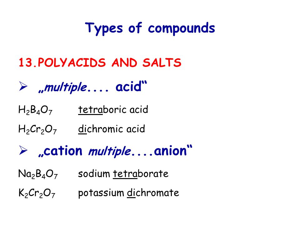 "Types of compounds 13.POLYACIDS AND SALTS  "" multiple...."