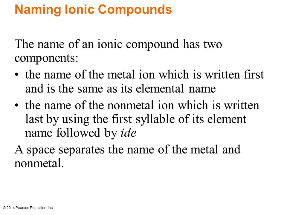 © 2014 Pearson Education, Inc. Names of Some Ionic Compounds