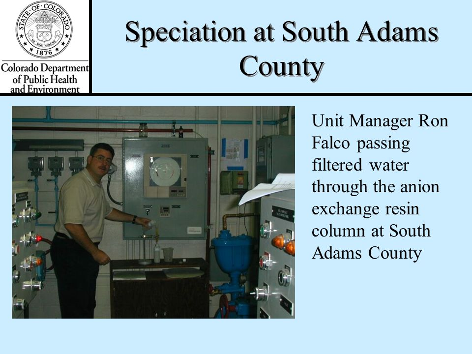 Anion exchange resin column in use at South Adams County Speciation at South Adams County