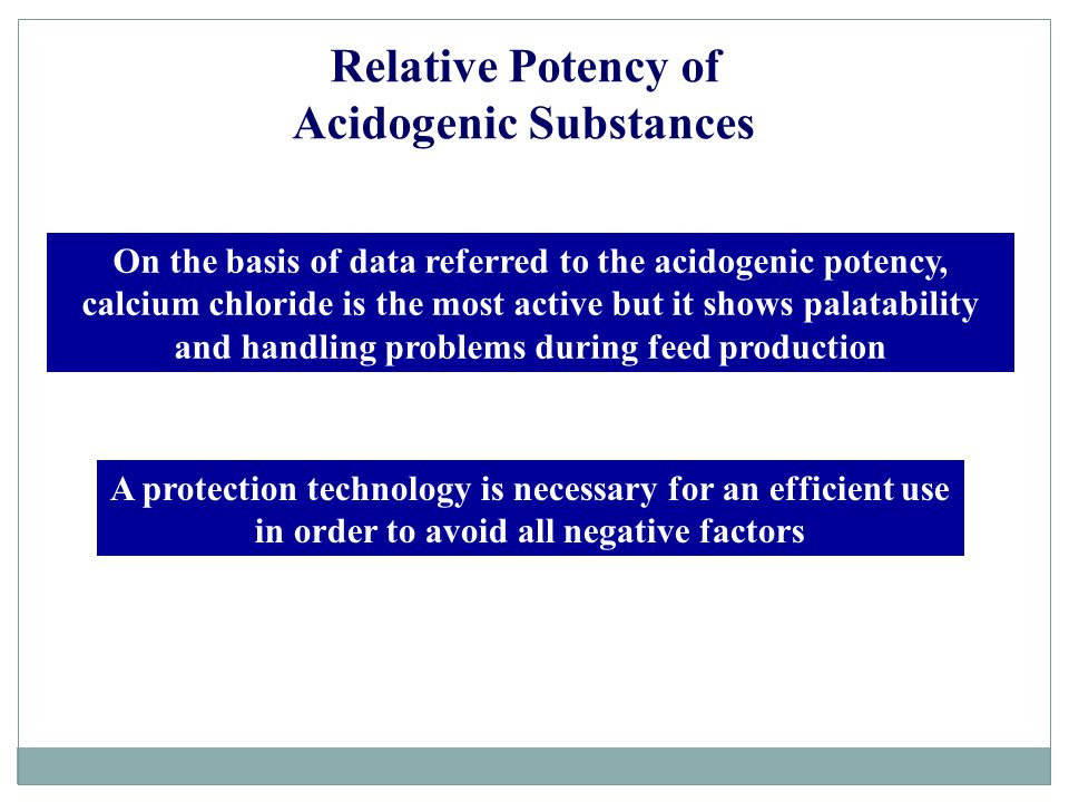 Relative Potency of Acidogenic Substances On the basis of data referred to the acidogenic potency, calcium chloride is the most active but it shows pa