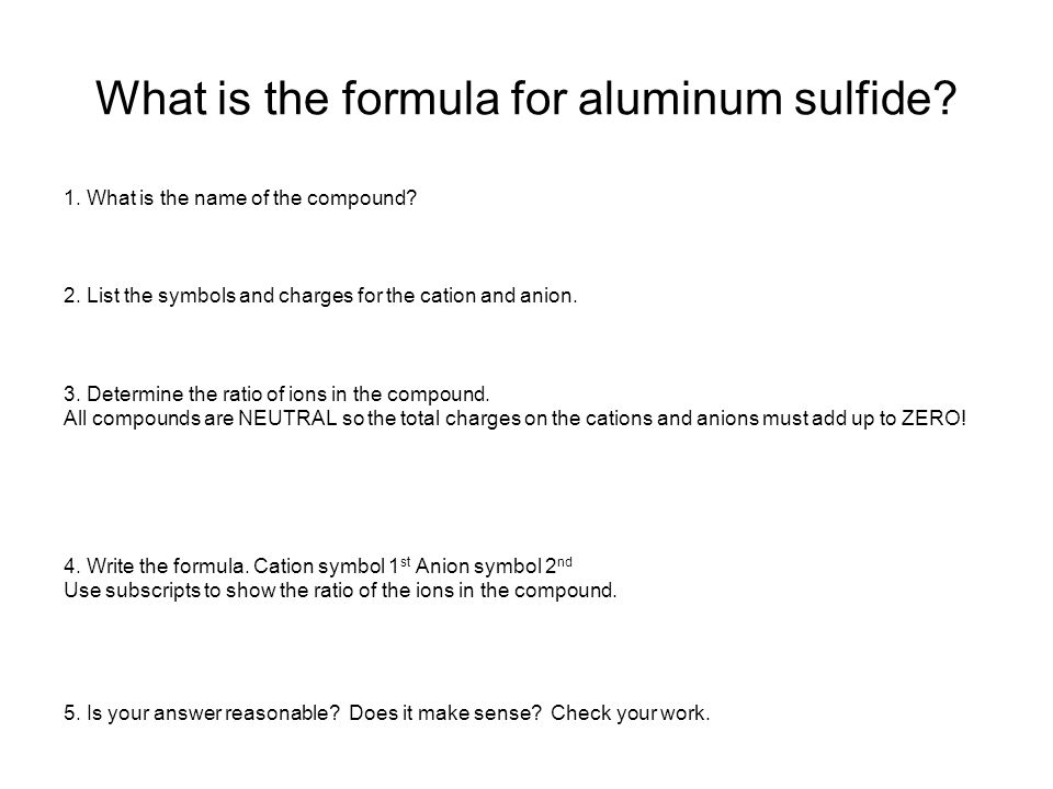 What is the formula for aluminum sulfide. 1. What is the name of the compound.