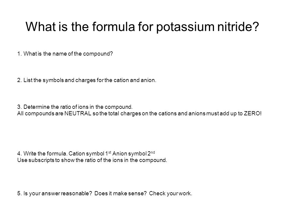What is the formula for potassium nitride. 1. What is the name of the compound.