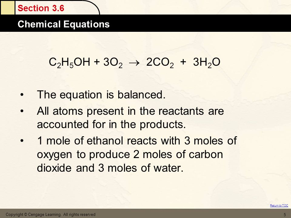 Section 3.6 Chemical Equations Return to TOC Copyright © Cengage Learning.