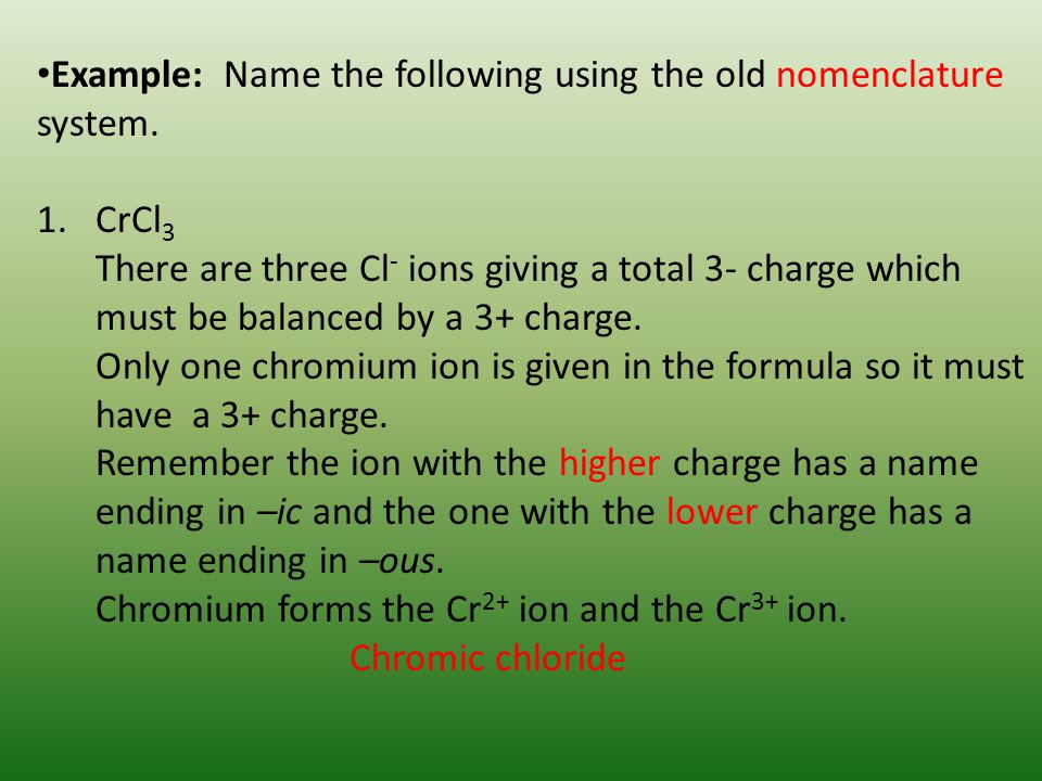 Example: Name the following using the old nomenclature system.