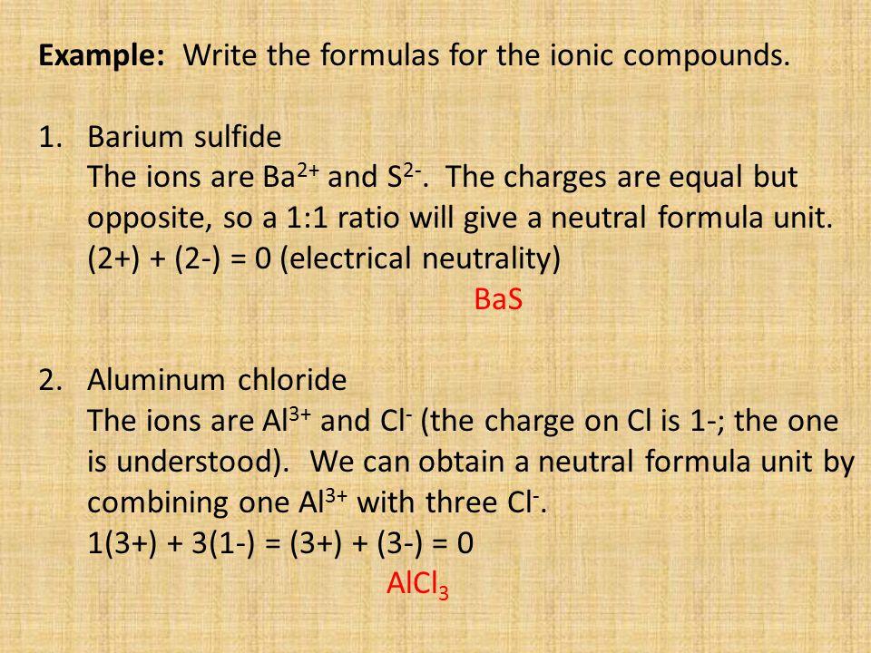 3.Aluminum oxide The ions are Al 3+ and O 2-.