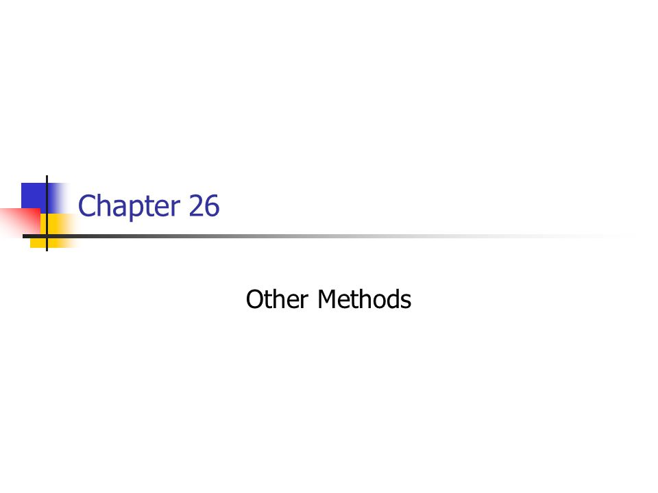 Chapter 26 Other Methods