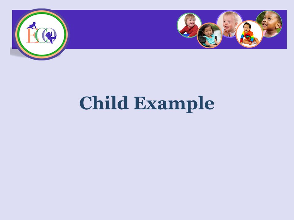 Evan & Finley Child Examples 71 What you'll need: Decision tree Team of 3