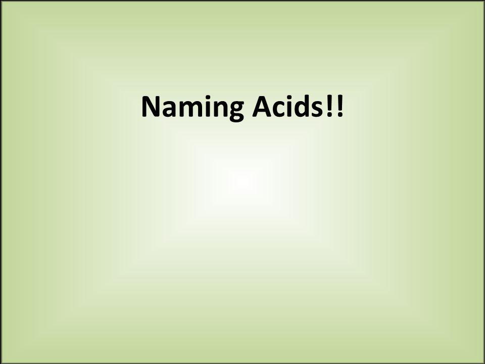 Naming Acids!!