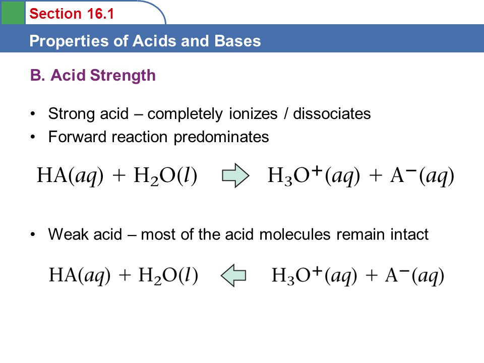 Section 16.1 Properties of Acids and Bases B.