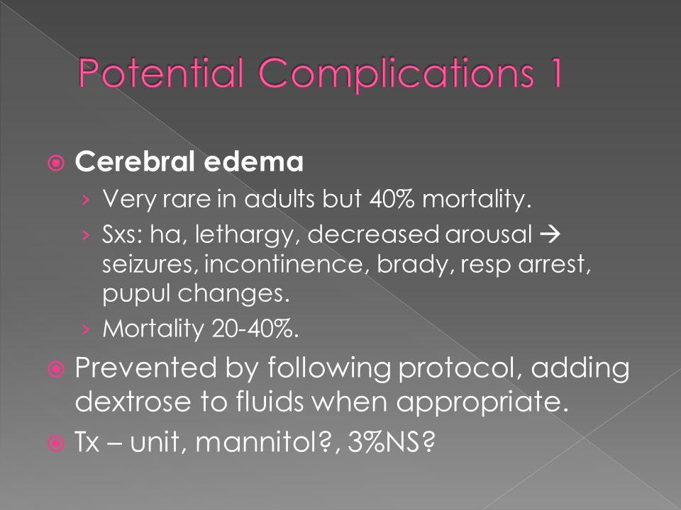  Cerebral edema › Very rare in adults but 40% mortality.