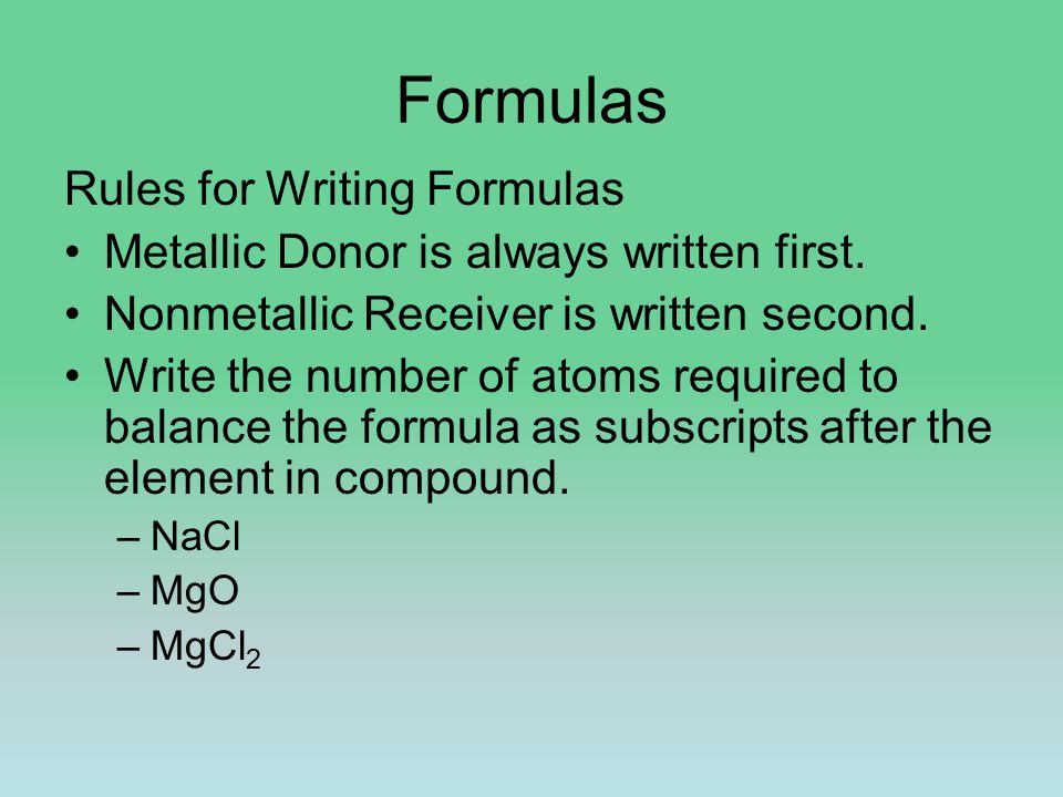 Formulas Rules for Writing Formulas Metallic Donor is always written first.