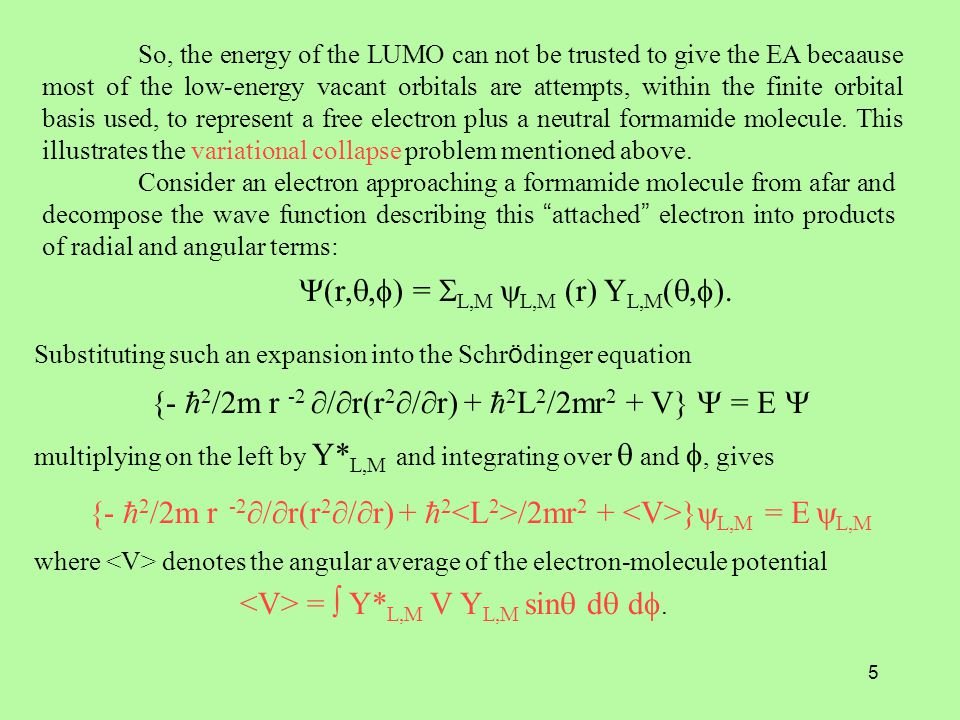 5 So, the energy of the LUMO can not be trusted to give the EA becaause most of the low-energy vacant orbitals are attempts, within the finite orbital